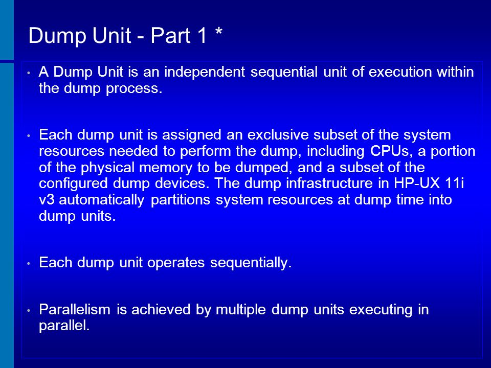 [Module Title] Dump Unit - Part 1 * [Course Title] A Dump Unit is an independent sequential unit of execution within the dump process.